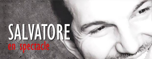 Coup de cœur pour le spectacle de notre comédien et ami : Salvatore !